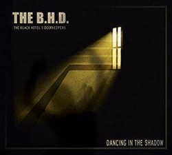The BHD, Dancing In the Shadow