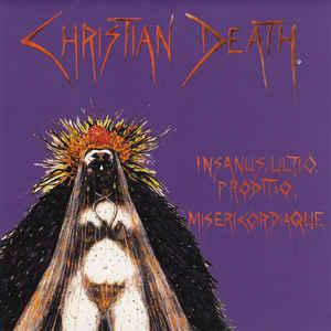 Christian Death, Insanus, Ultio, Proditio, Misericordiaque