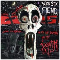 Alien Sex Fiend, Death Trip