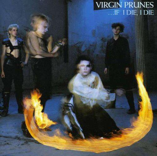 Virgin Prunes, If I Die, I Die