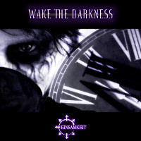 Einsamkeit, Wake The Darkness