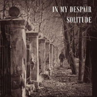 In My Despair, Solitude