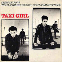 Taxi Girl, Dites-le Fort