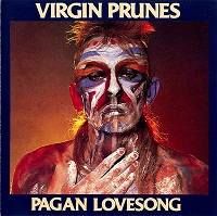 Virgin Prunes, Pagan Love Song