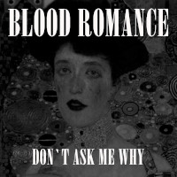 Blood Romance, Don't Ask Me Why