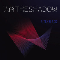 I Am The Shadow, Pitch Black
