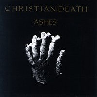 Christian Death, Ashes