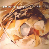Trisomie 21, Distant Voices