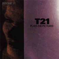 Trisomie 21, Plays The Pictures