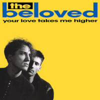 The Beloved, Your Love Takes Me Higher